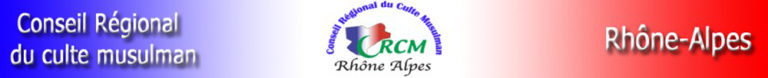 CONSEIL REGIONAL DU CULTE MUSULMAN RHONE-ALPES